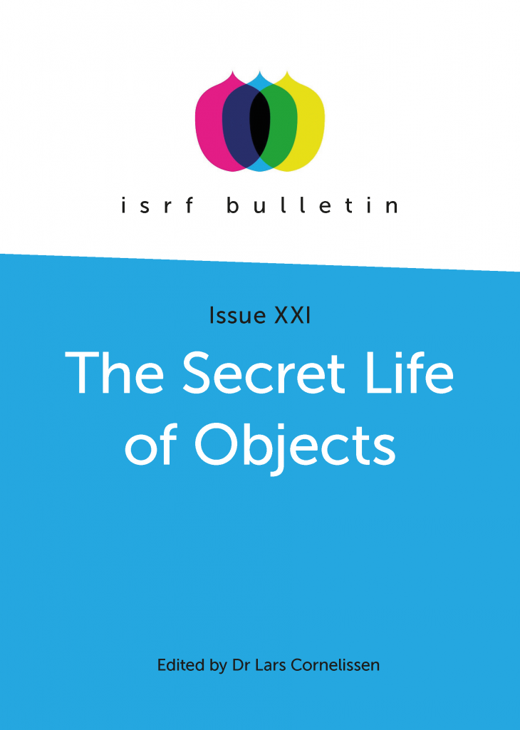 ISRF Bulletin Issue XXI - The Secret Life of Objects
